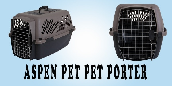 Aspen Pet Pet Porter- Why Should You Choose it?